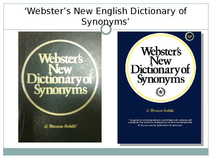 ' Webster's New English Dictionary of Synonyms'