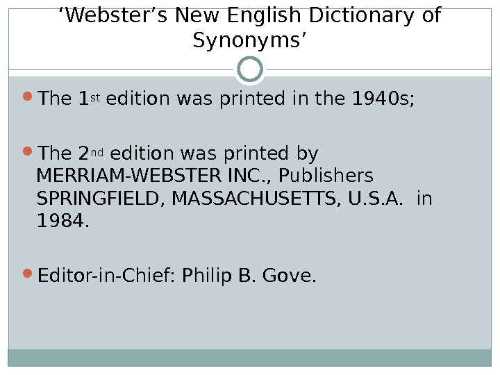 ' Webster's New English Dictionary of Synonyms' The 1 st edition was printed in the 1940