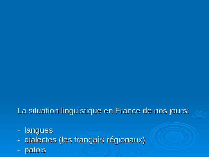 La situation linguistique en France de nos jours:  - -  langues