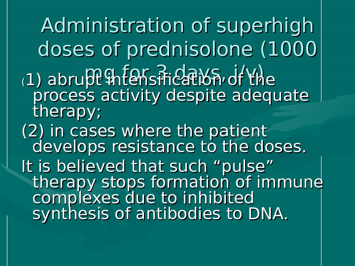 Administration of superhigh doses of prednisolone (1000 mg for 3 days, i/v). (( 1)