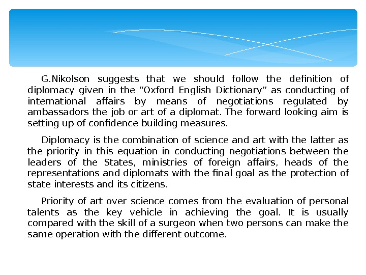 "G. Nikolson suggests that we should follow the definition of diplomacy given in the ""Oxford English"