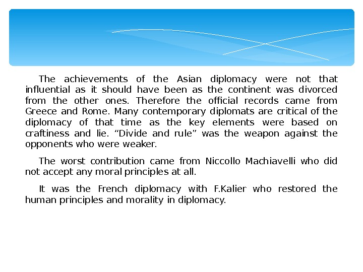 The achievements of the Asian diplomacy were not that influential as it should have been as