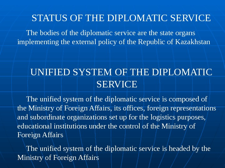 STATUS OF THE DIPLOMATIC SERVICE The bodies of the diplomatic service are the state organs implementing