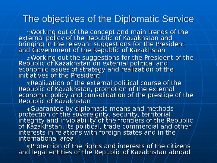 The objectives of the Diplomatic Service 1)1) Working out of the concept and main trends of