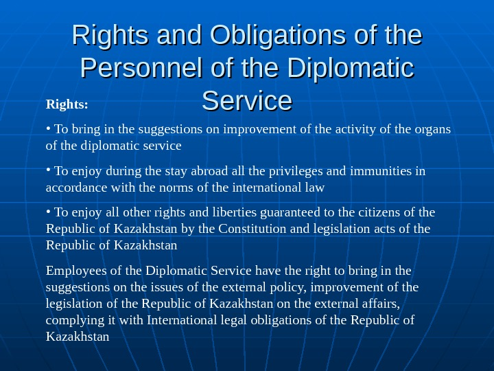 Rights and Obligations of the Personnel of the Diplomatic Service. Rights:  •  To bring