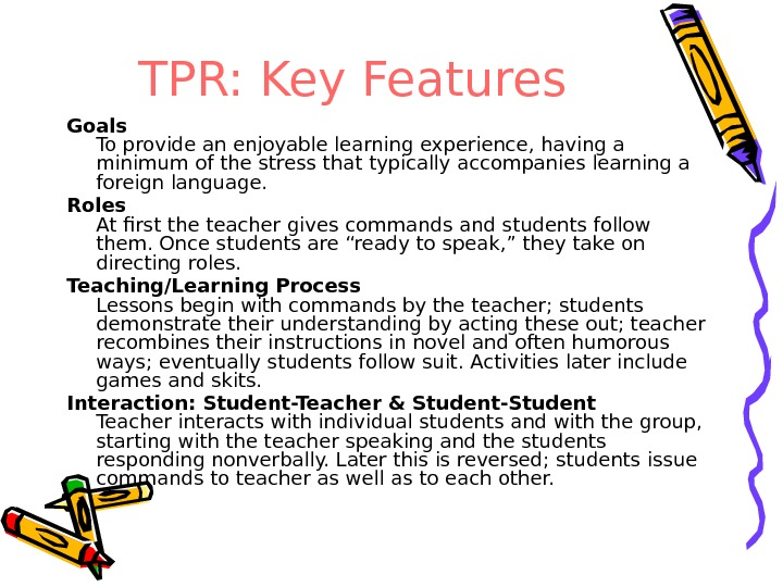TPR: Key Features Goals To provide an enjoyable learning experience, having a minimum of the stress