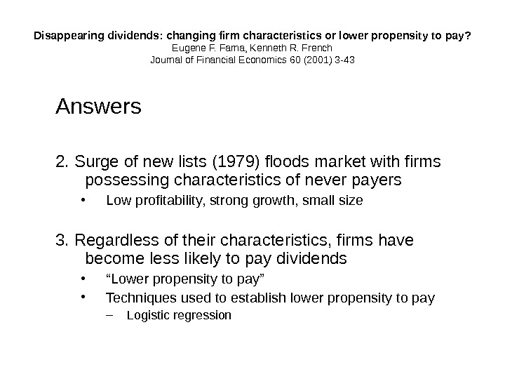 Disappearing dividends: changing firm characteristics or lower propensity to pay? Eugene F. Fama, Kenneth R. French
