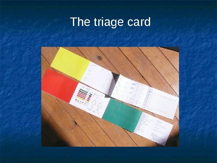The triage card