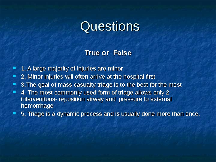 Questions True or False 1. A large majority of injuries are minor 2. Minor