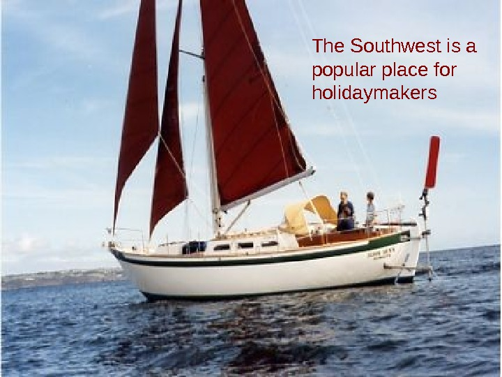 The Southwest is a popular place for holidaymakers
