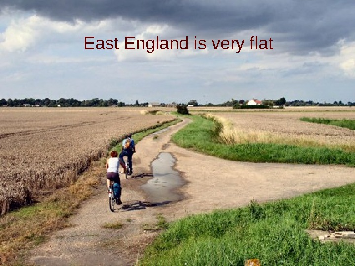 East England is very flat