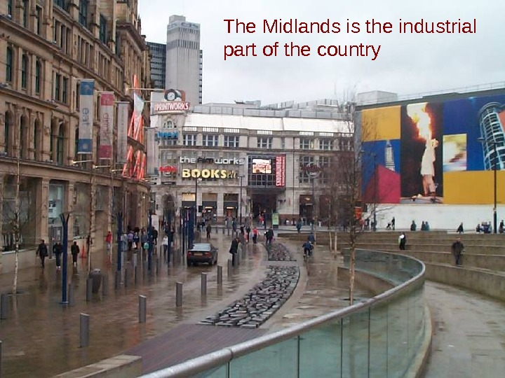The Midlands is the industrial part of the country