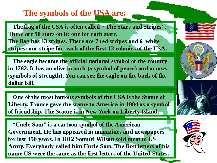 "The flag of the USA is often called "" The Stars and Stripes""."