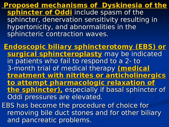 Proposed mechanisms of Dyskinesia of the sphincter of Oddi include spasm of the sphincter,