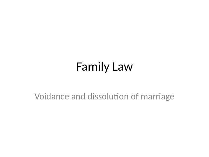 Family Law Voidance and dissolution of marriage