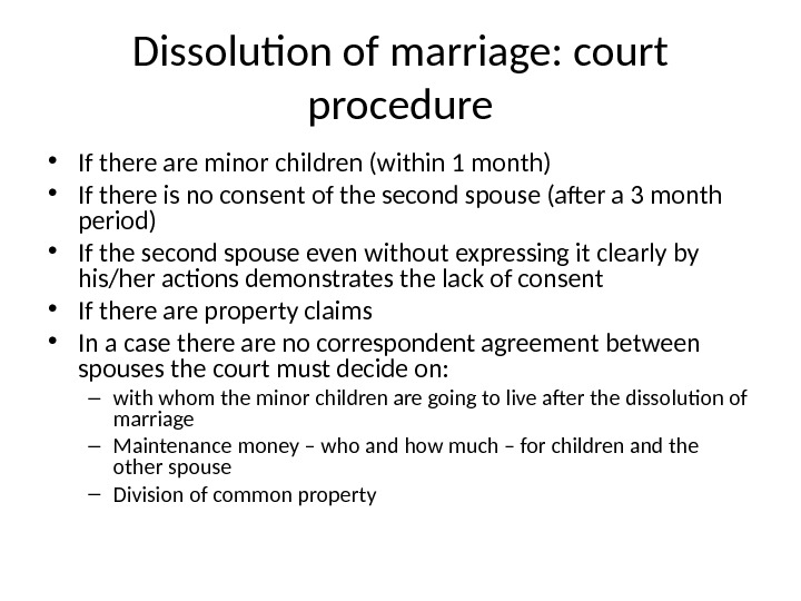 Dissolution of marriage: court procedure • If there are minor children (within 1 month) • If