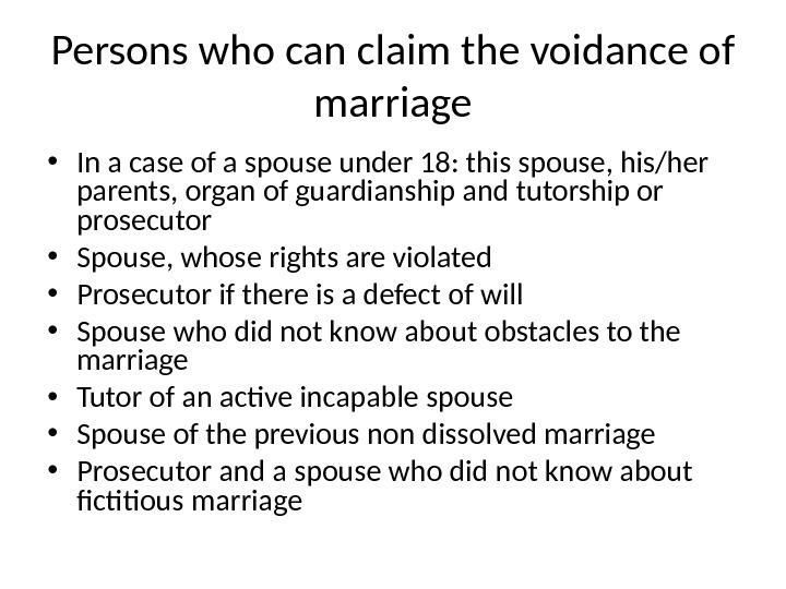 Persons who can claim the voidance of marriage • In a case of a spouse under
