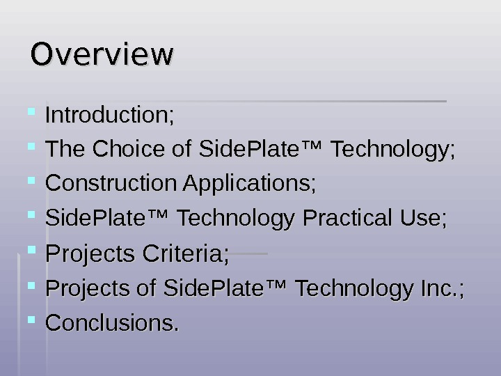 Overview Introduction;  The Choice of Side. Plate™ Technology;  Construction Applications;  Side. Plate™ Technology