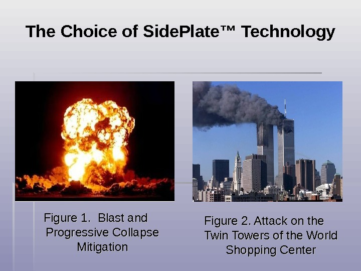 Figure 1.  Blast and Progressive Collapse Mitigation Figure 2. Attack on the Twin Towers of