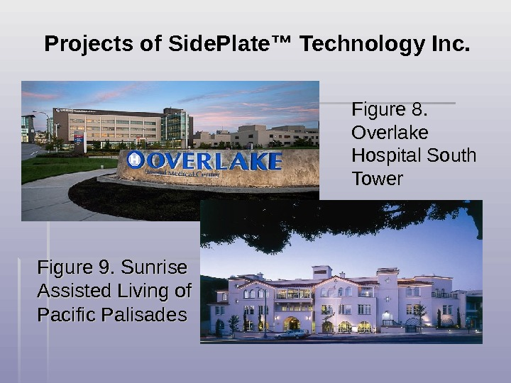 Figure 9. Sunrise Assisted Living of Pacific Palisades Figure 8.  Overlake Hospital South Tower Projects