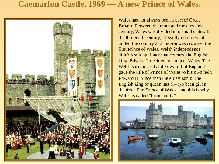 Caemarfon Castle, 1969 — A new Prince of Wales has not always been a part of