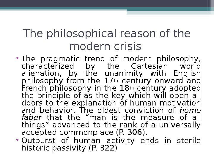 The philosophical reason of the modern crisis  • The pragmatic trend of modern philosophy,