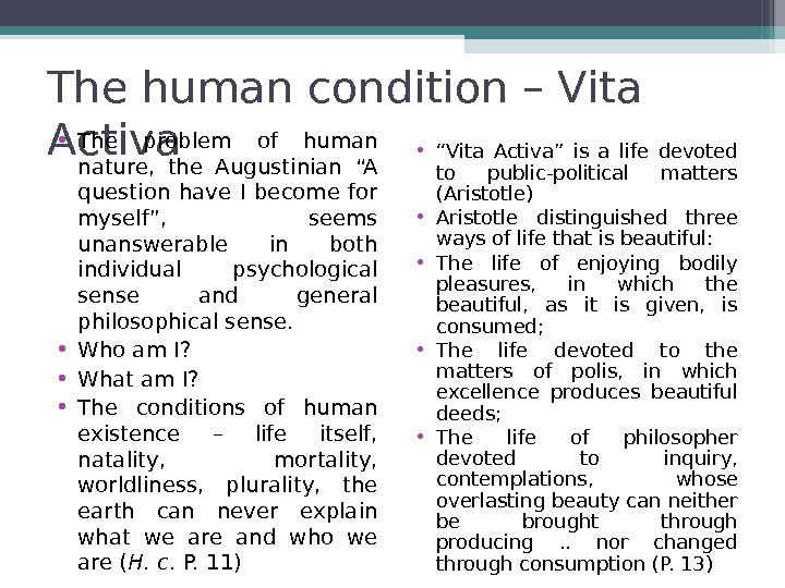 The human condition – Vita Activa  • The problem of human nature,  the Augustinian