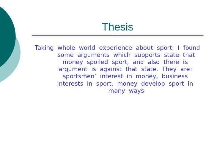 Thesis Taking whole world experience about sport,  I found  some arguments which supports state