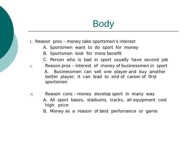 Body I.  Reason pros – money take sportsmen's interest  A.  Sportsmen want to