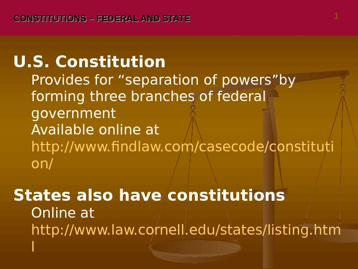 "CONSTITUTIONS – FEDERAL AND STATE U. S. Constitution Provides for ""separation of powers""by forming three branches"