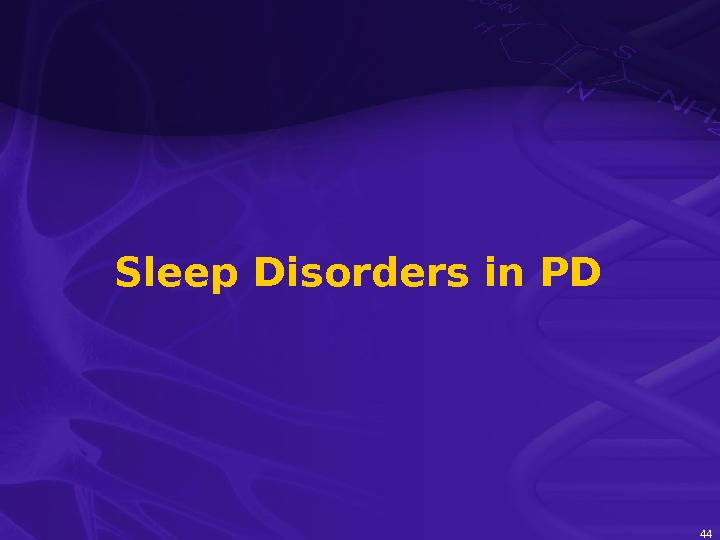 44 Sleep Disorders in PD
