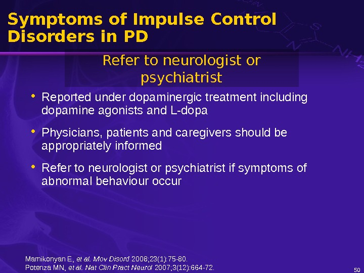 50 Symptoms of Impulse Control Disorders in PD • Reported under dopaminergic treatment including dopamine agonists