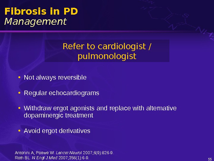 55 Fibrosis in PD Management • Not always reversible • Regular echocardiograms • Withdraw ergot agonists