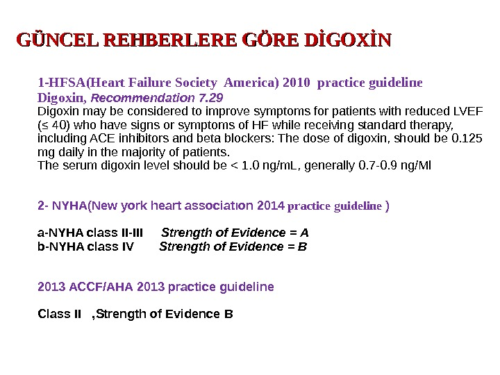 1 - HFSA (Heart Failure Society America) 2010  practice guideline  Digoxin ,