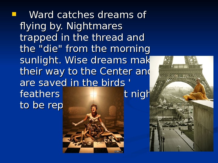Ward catches dreams of flying by. Nightmares trapped in the thread and the die