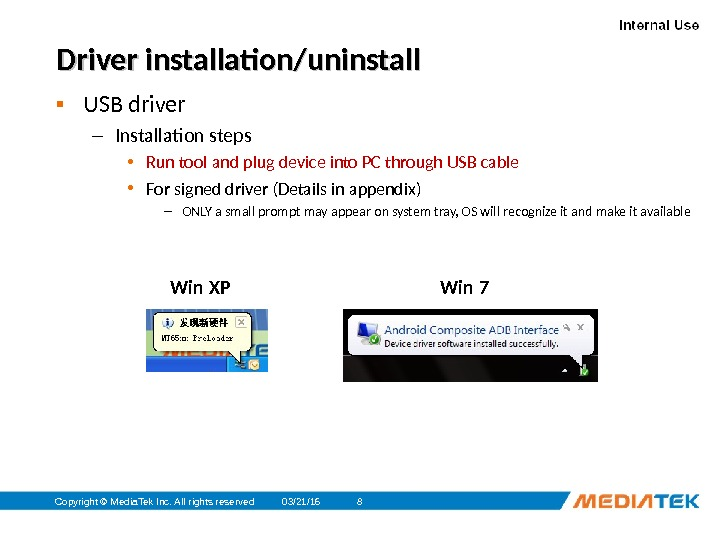 03/21/16 Copyright © Media. Tek Inc. All rights reserved 8 Driver installation/uninstall ▪ USB driver –