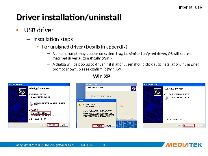 03/21/16 Copyright © Media. Tek Inc. All rights reserved 9 Driver installation/uninstall ▪ USB driver –