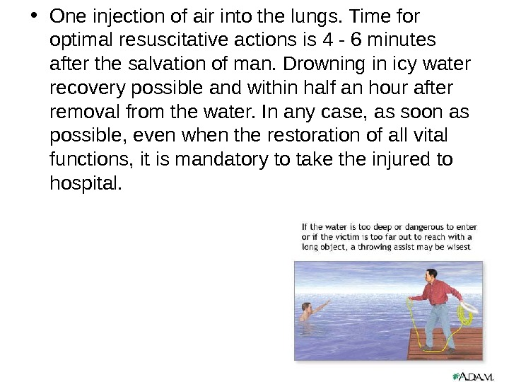• One injection of air into the lungs. Time for optimal resuscitative actions is 4