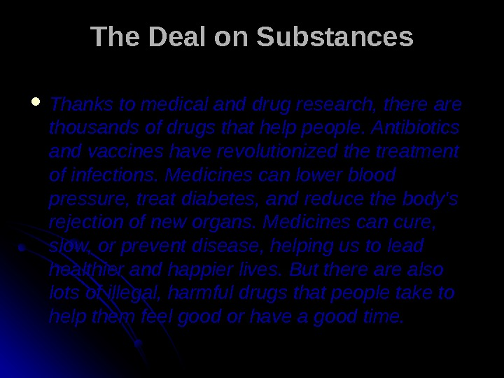 The Deal on Substances Thanks to medical and drug research, there are thousands of drugs that