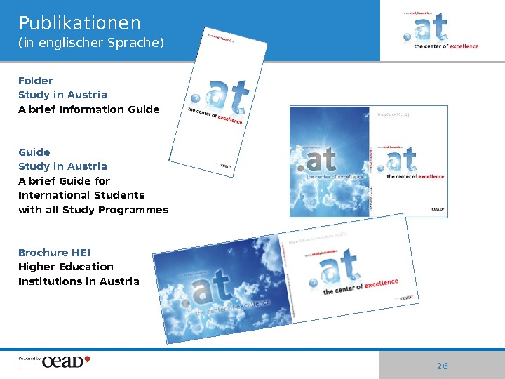|Publikationen (in englischer Sprache) Folder Study in Austria A brief Information Guide Study in Austria A