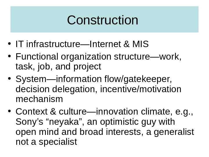 Construction  • IT infrastructure—Internet & MIS • Functional organization structure—work,  task, job, and project