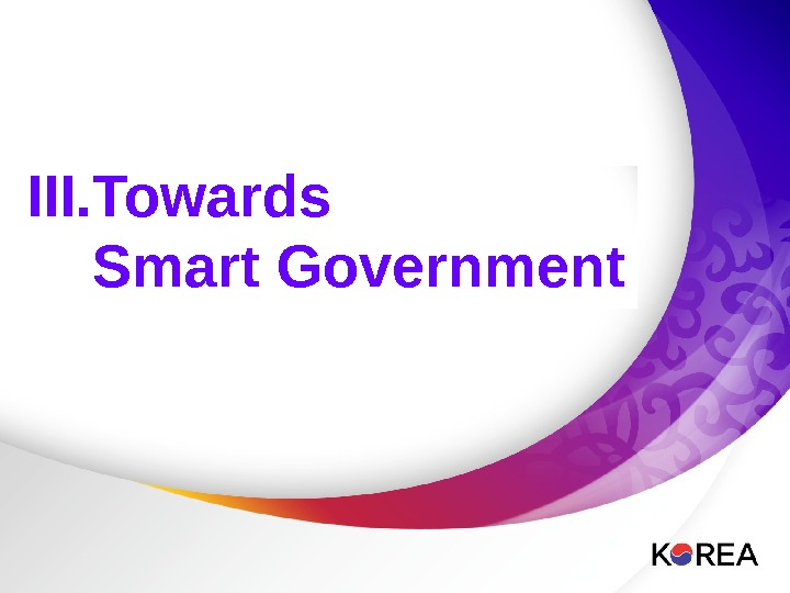 I.  Best Practices III. Towards  Smart Government