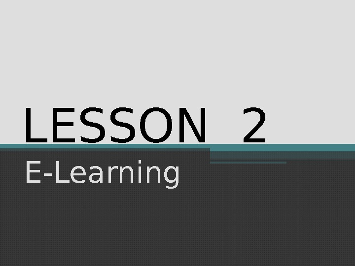 LESSON 2 E-Learning