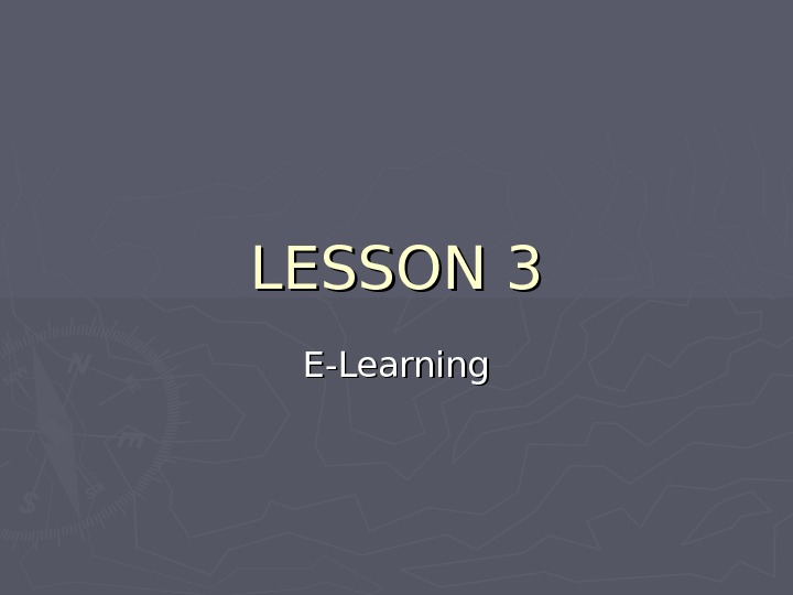 LESSON 3 E-Learning