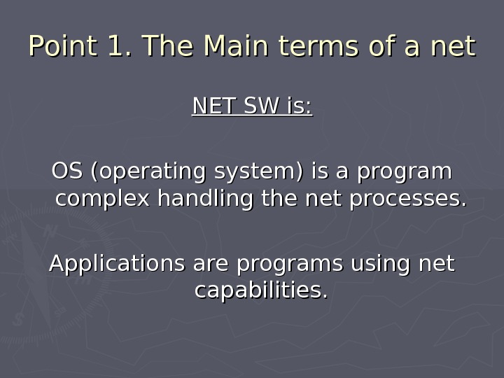 Point 1. The Main terms of a net NET SW is: OS (operating system) is a