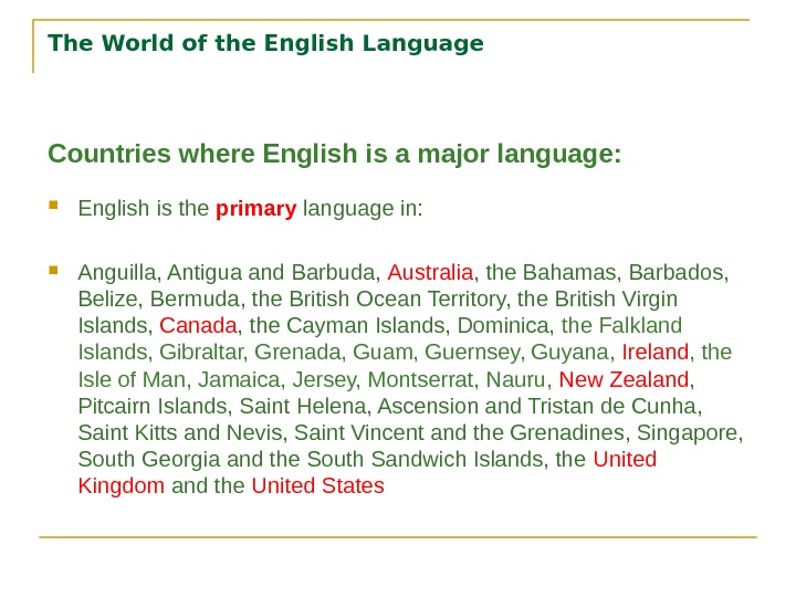 The World of the English Language  Countries where English is  a major  language