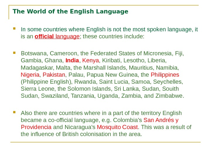 The World of the English Language In some countries where English is not the most spoken