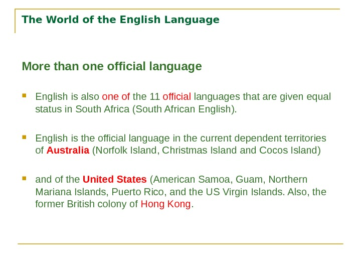 The World of the English Language More than one official language English is also one of