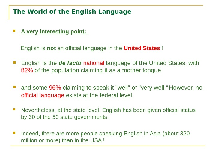The World of the English Language A very interesting point:   English is not an