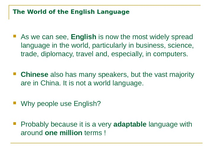 The World of the English Language As we can see,  English is now the most